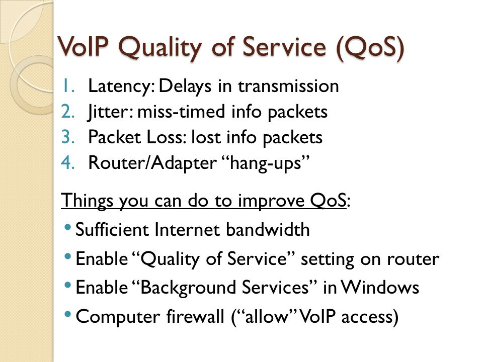 VoIP Quality of Service (QoS)