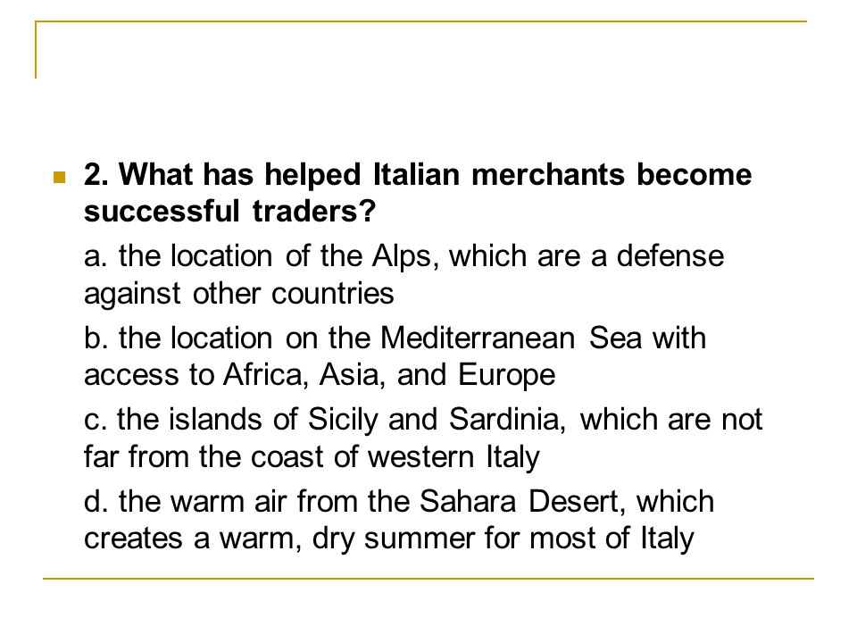2. What has helped Italian merchants become successful traders