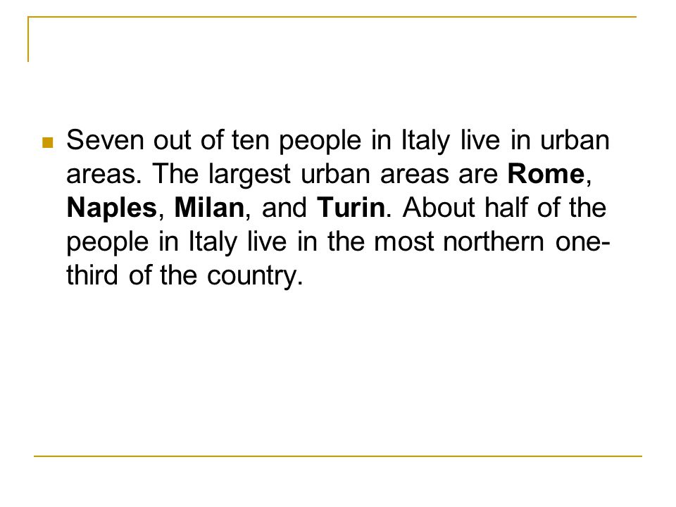 Seven out of ten people in Italy live in urban areas
