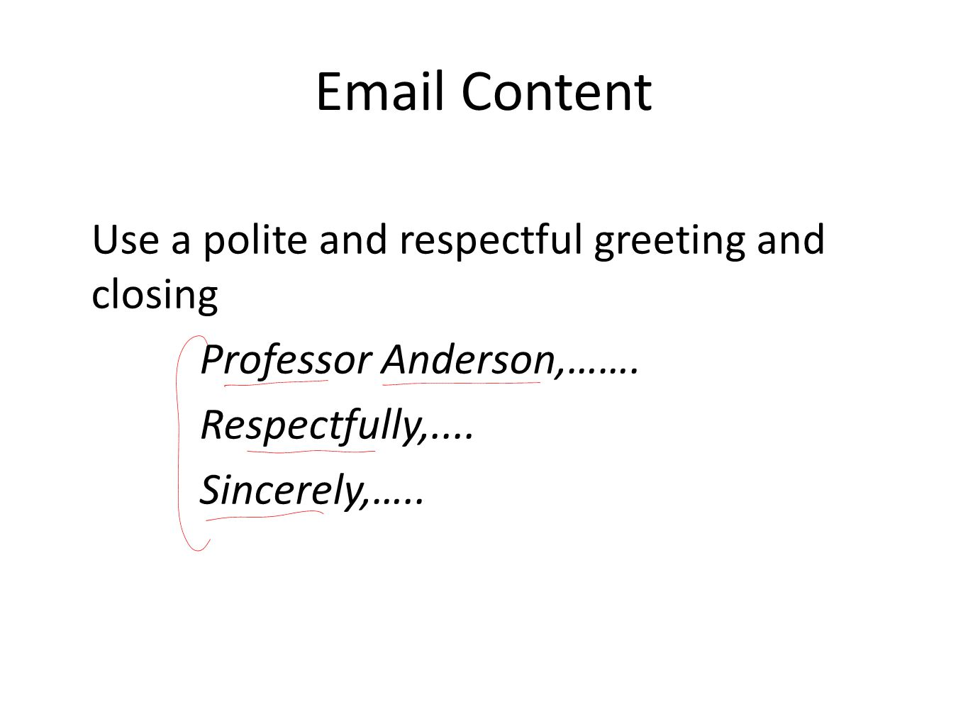 Email greetings and closings gallery greeting card examples lecture 20 professional communication writing ppt download email content use a polite and respectful greeting and kristyandbryce Choice Image