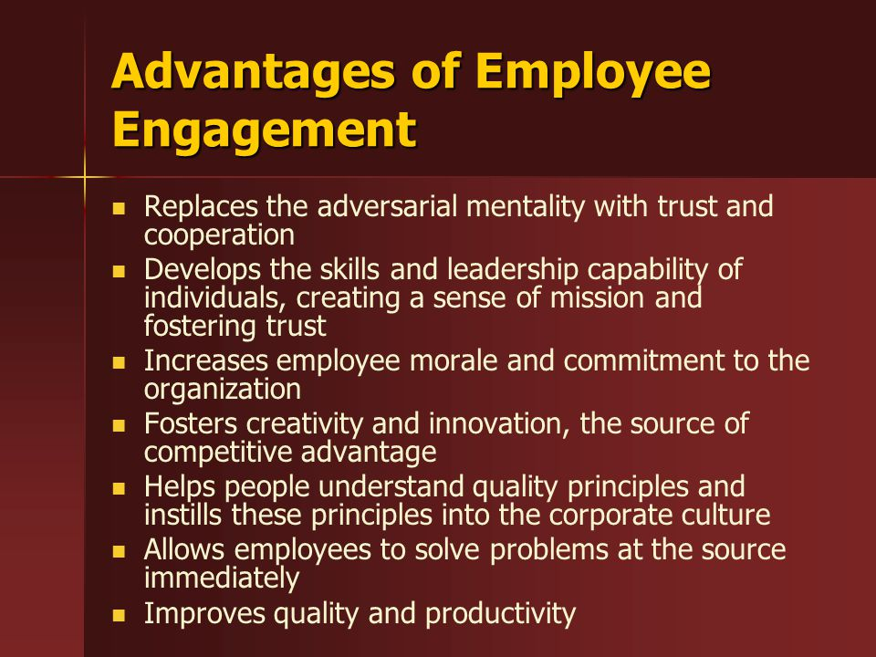 advantages and disadvantages employee engagement Benefits of employee engagement history records how alexander was able to march on and conquer hitherto unknown lands due his valour and his motivated troops however, the same history also records, how dissent amongst his troops towards the latter part of his career, cut short his ambitions of supremacy in asia.