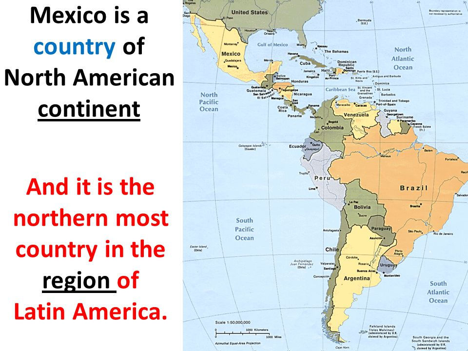 Mexico is a country of North American continent
