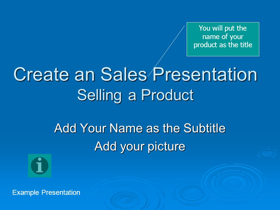 Create An Sales Presentation Selling A Product - Ppt Video Online