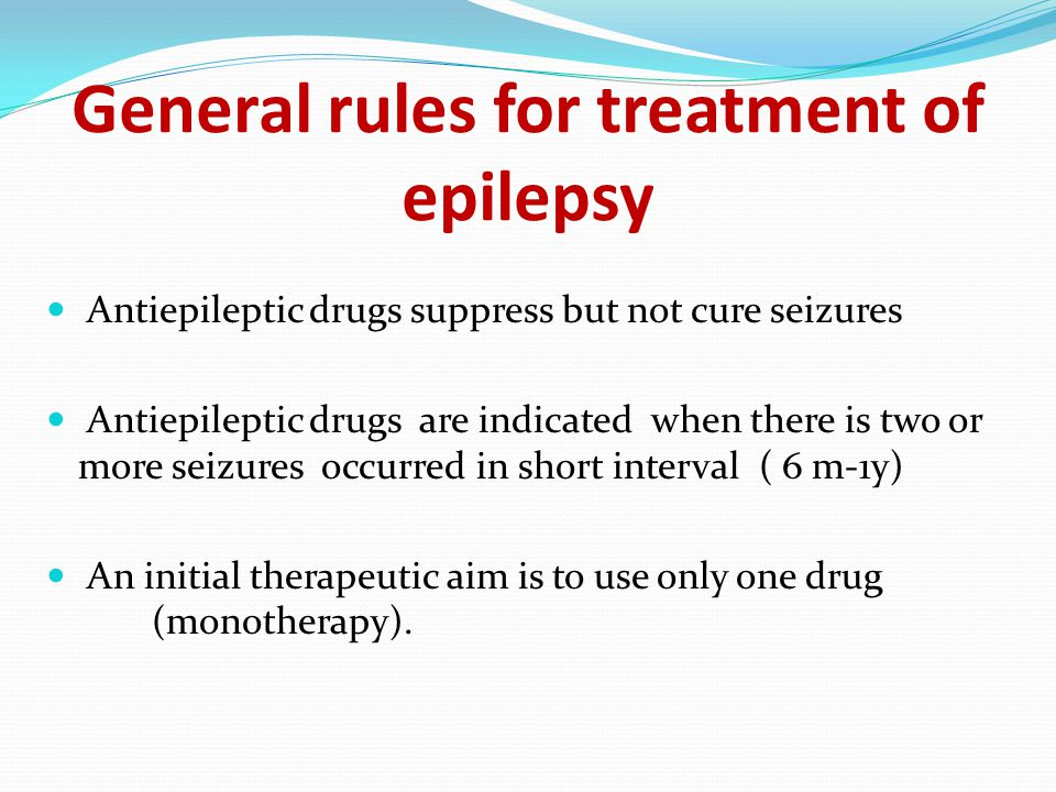 General rules for treatment of epilepsy