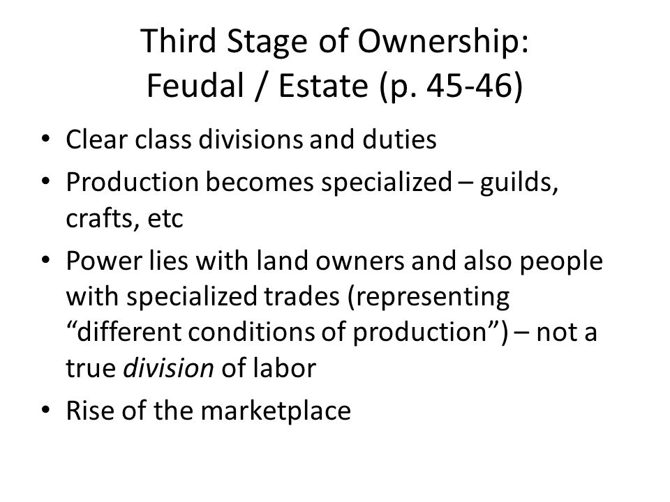 Third Stage of Ownership: Feudal / Estate (p )