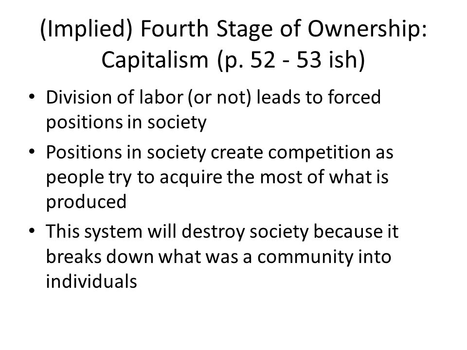 (Implied) Fourth Stage of Ownership: Capitalism (p ish)