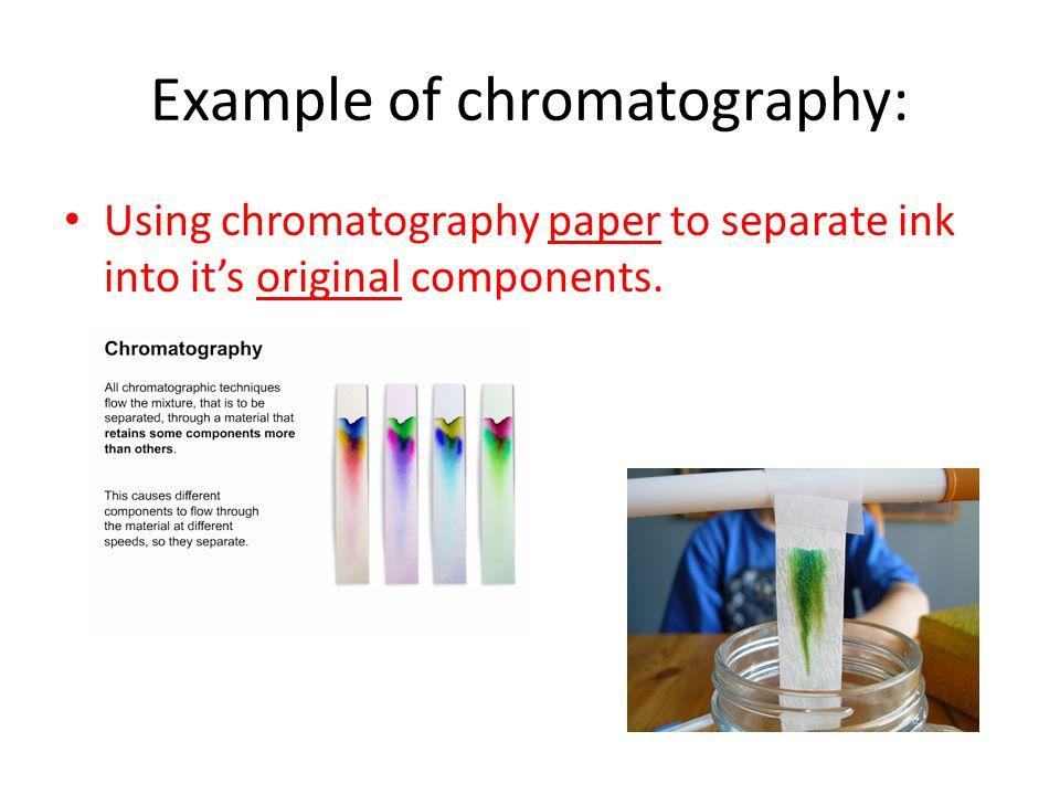 Example of chromatography: