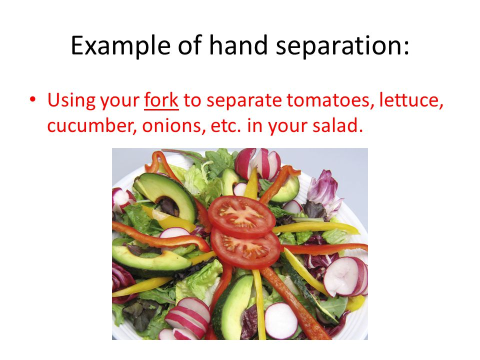 Example of hand separation: