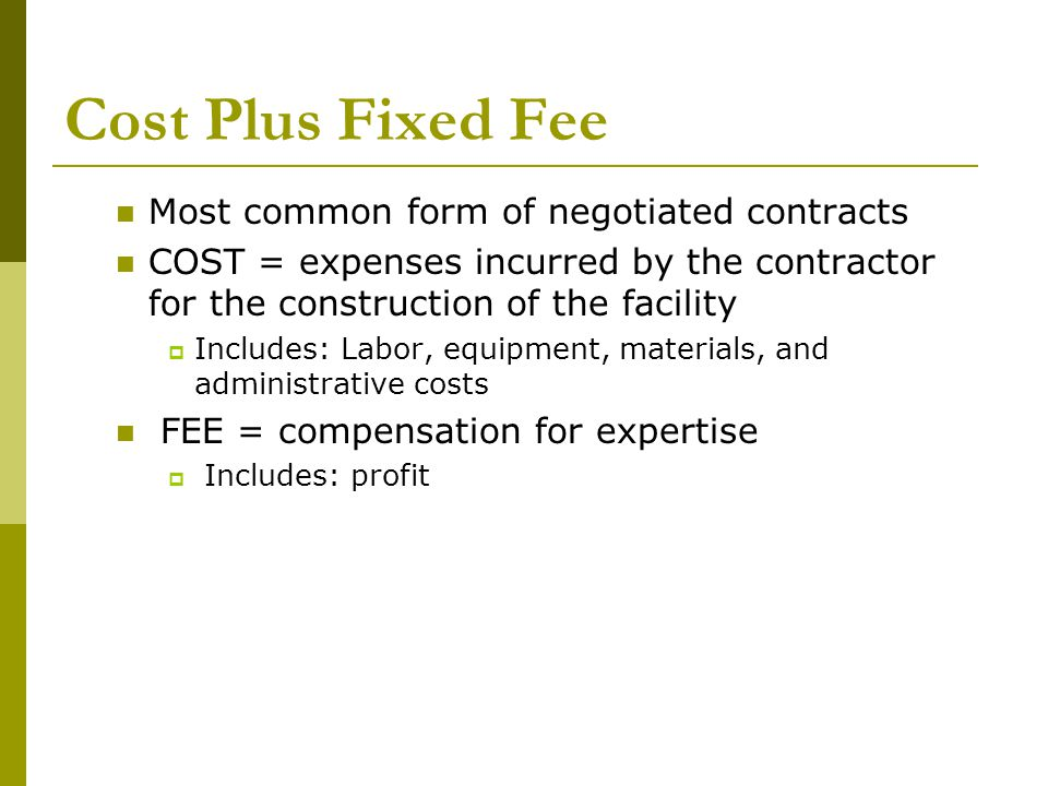 Construction contracts docuements ppt video online download for Cost plus a fee contract form for homebuilding