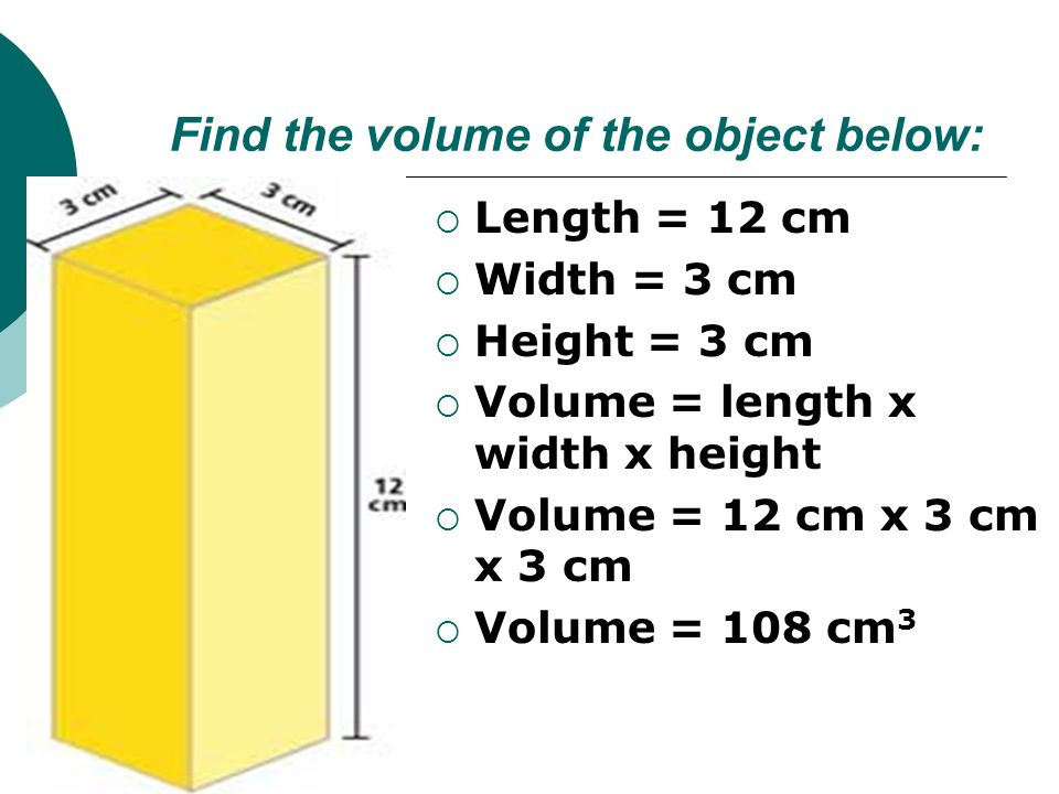 Find the volume of the object below: