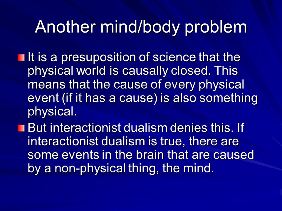 mind body problem 2 Blackwell reference online is the largest academic online reference library giving instant access to the most authoritative and up-to-date scholarship across the.