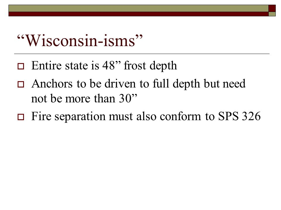 Wisconsin-isms Entire state is 48 frost depth