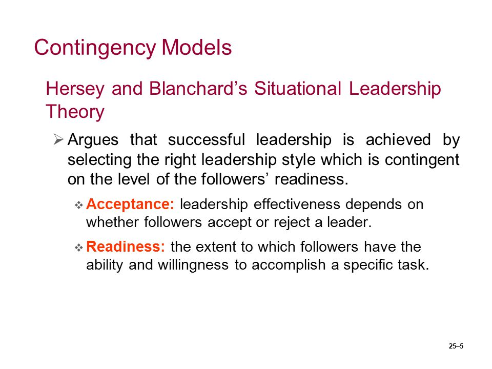 Contingency Models Hersey and Blanchard's Situational Leadership Theory.