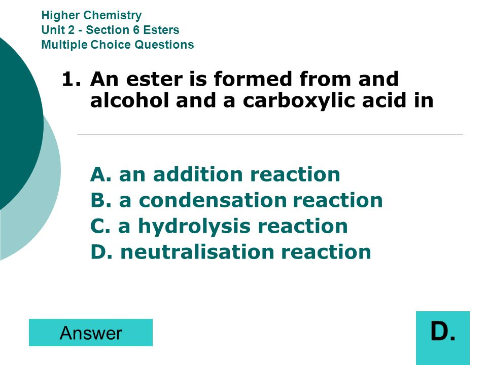 Higher Chemistry Unit 2 - Section 6 Esters Multiple Choice Questions