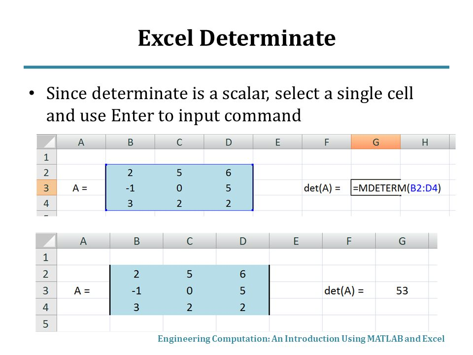 Excel Determinate Since determinate is a scalar, select a single cell and use Enter to input command.