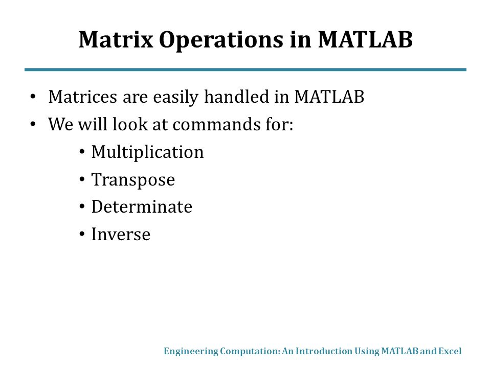 matrices in matlab A matrix is a two-dimensional array of numbers in matlab, you create a matrix by entering elements in each row as comma or space delimited numbers and using semicolons to mark the end of each row.