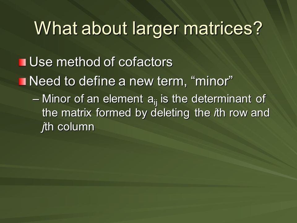 What about larger matrices