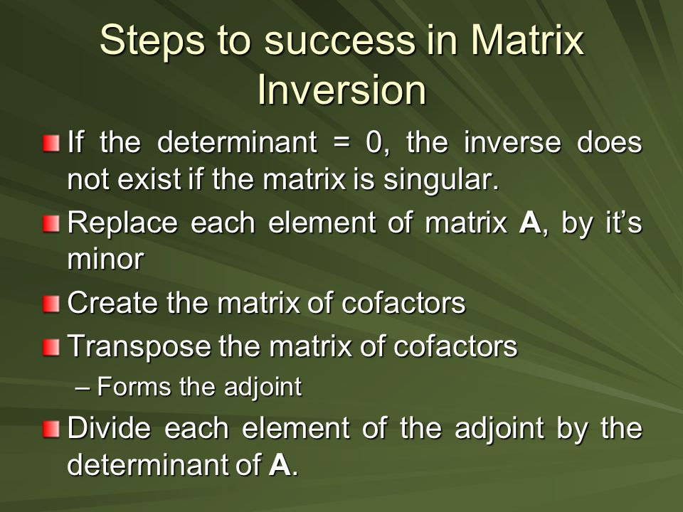 Steps to success in Matrix Inversion