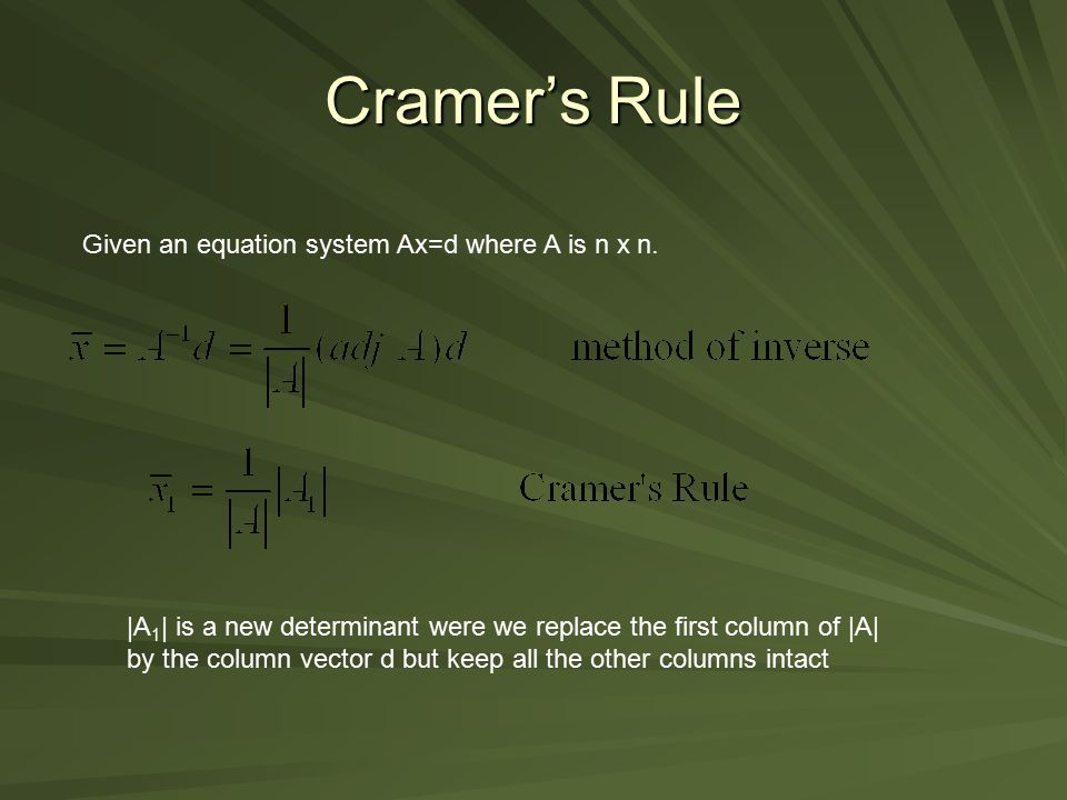 Cramer's Rule Given an equation system Ax=d where A is n x n.