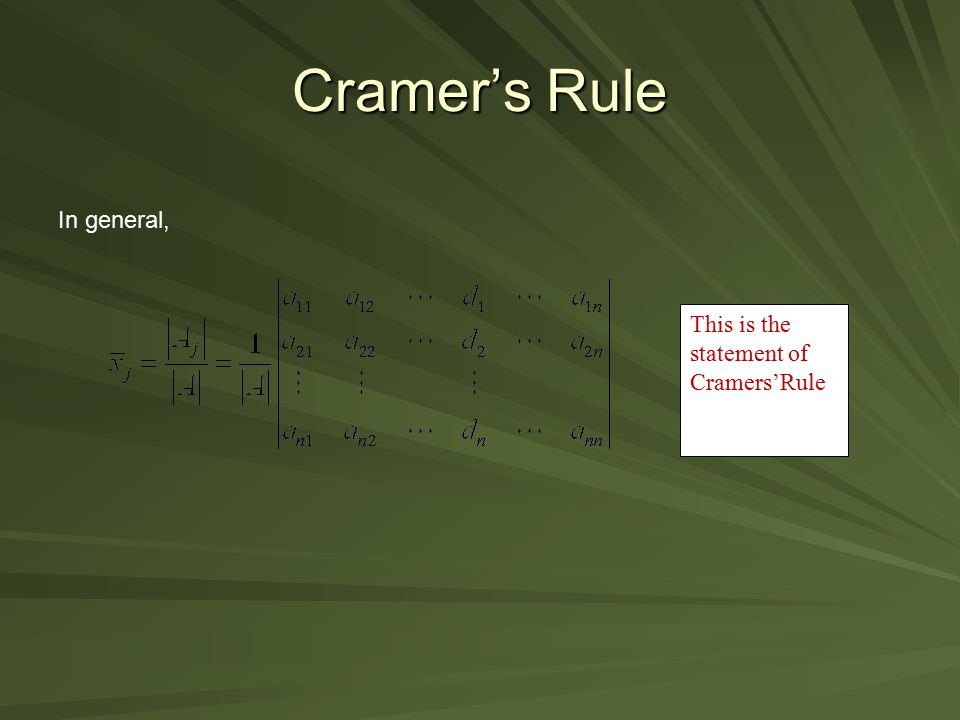 Cramer's Rule In general, This is the statement of Cramers'Rule