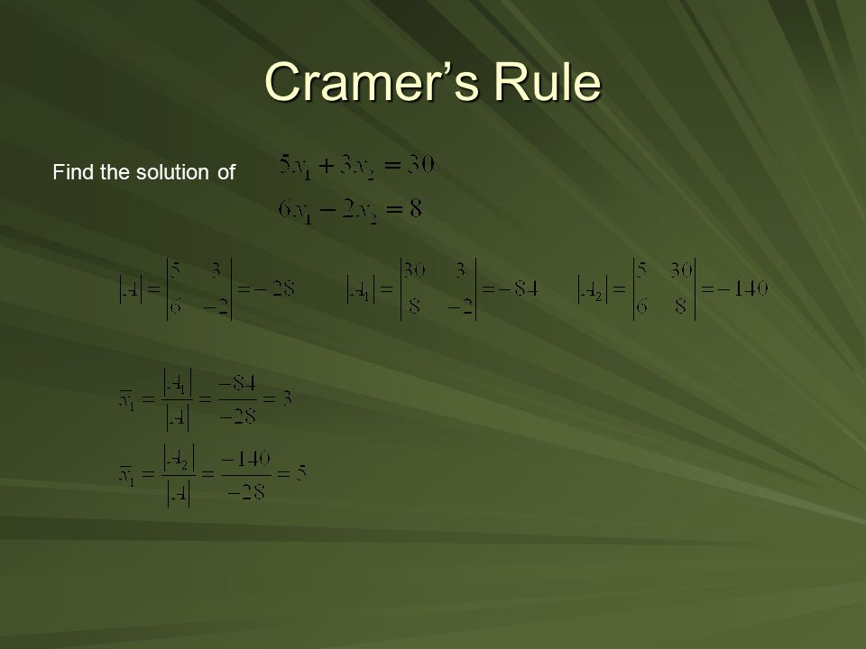 Cramer's Rule Find the solution of