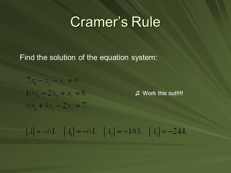 Cramer's Rule Find the solution of the equation system: