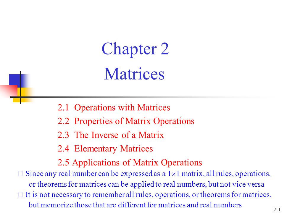 2.1 Operations with Matrices 2.2 Properties of Matrix Operations