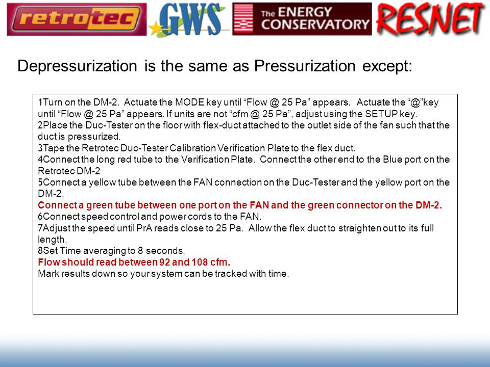 Depressurization is the same as Pressurization except: