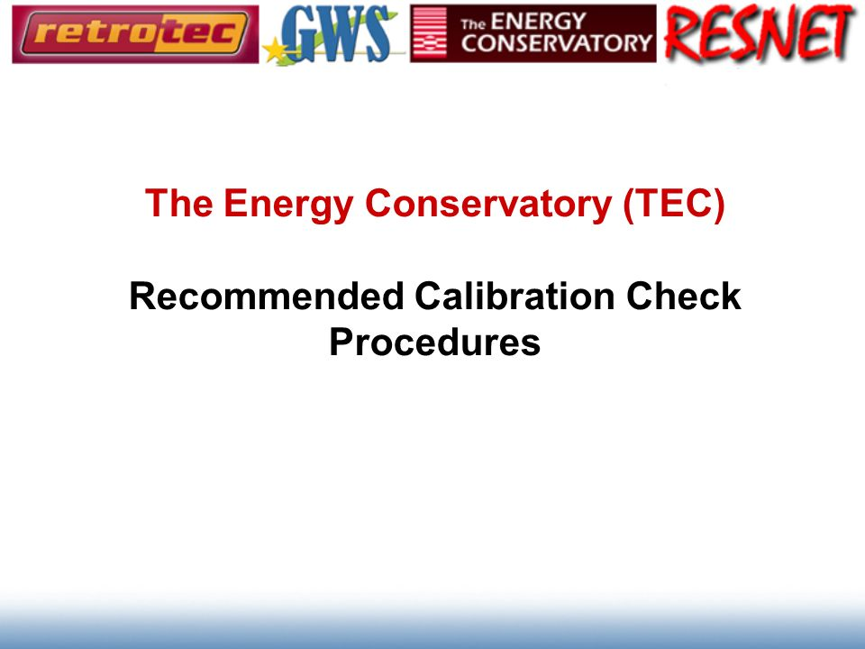 The Energy Conservatory (TEC) Recommended Calibration Check Procedures
