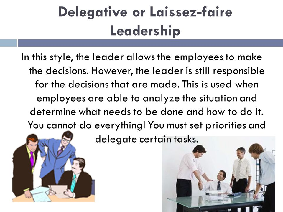 leadership style laissez faire style laid back approach