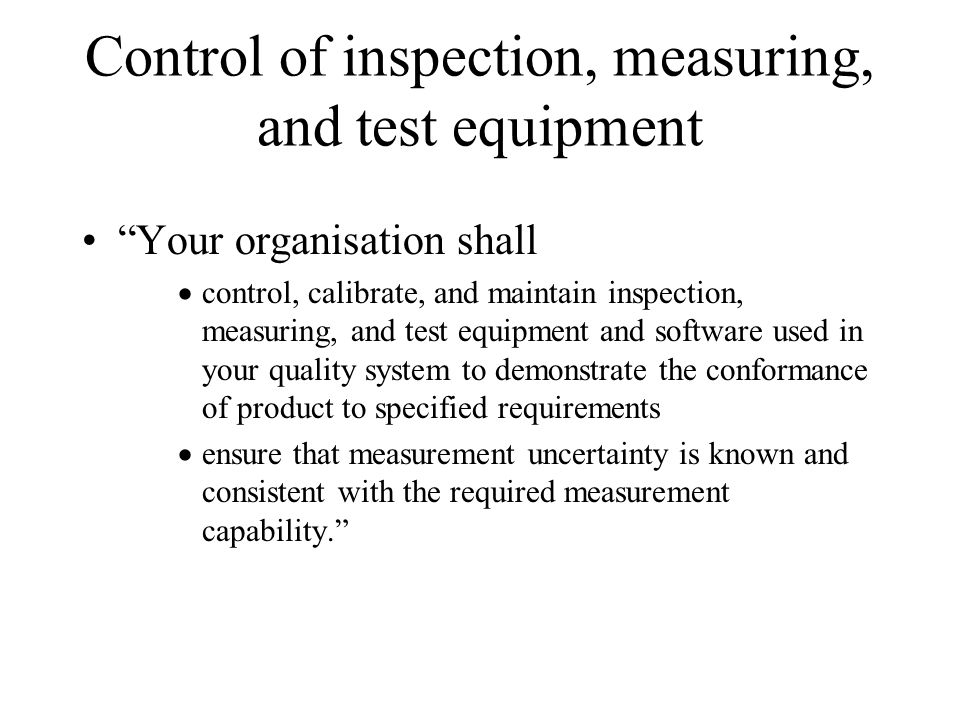 Control of inspection, measuring, and test equipment