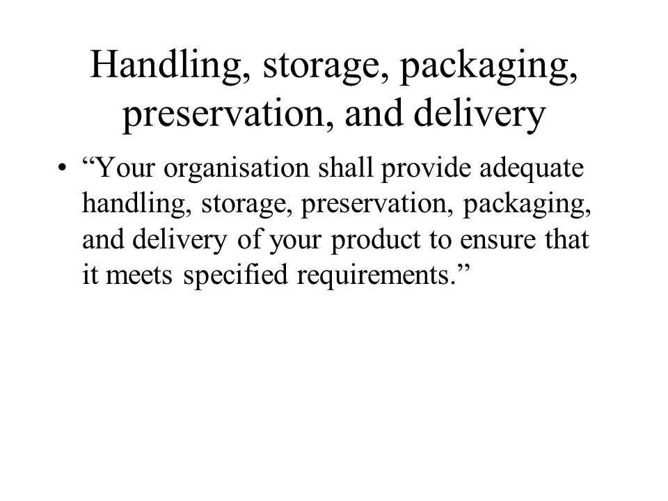 Handling, storage, packaging, preservation, and delivery