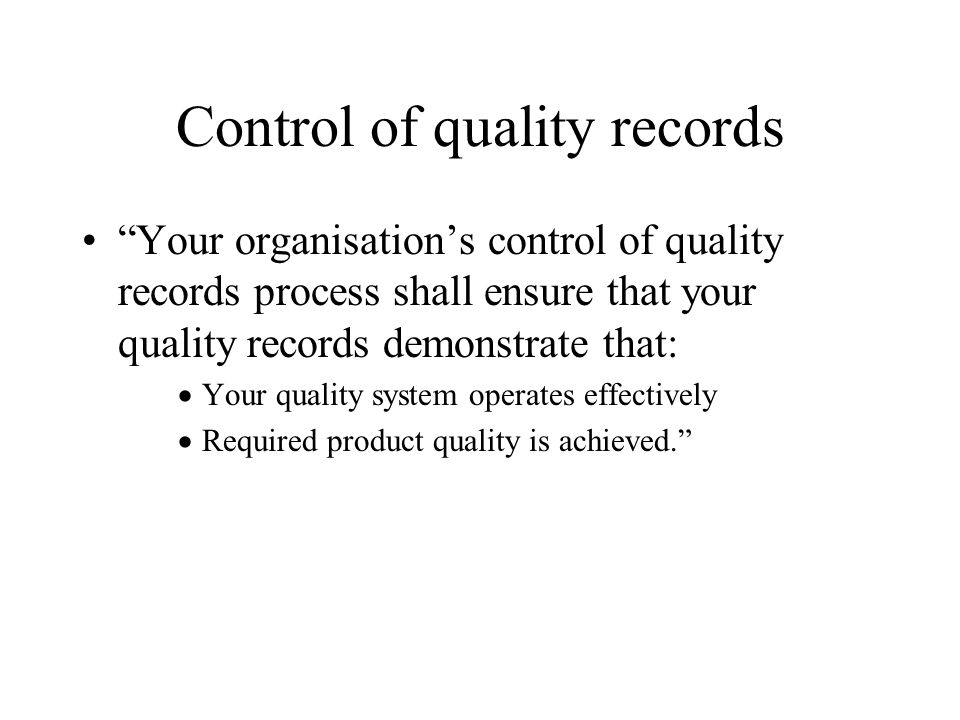 Control of quality records