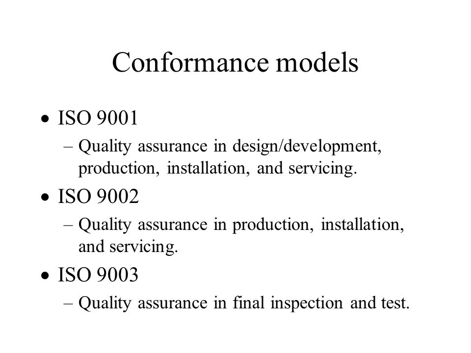 Conformance models ISO 9001 ISO 9002 ISO 9003