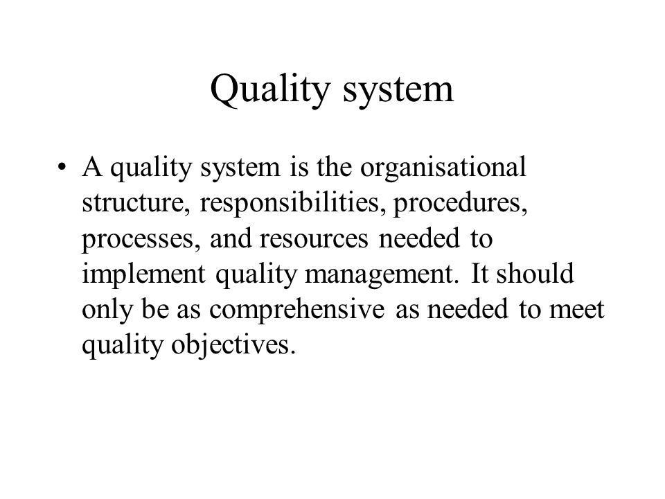 Quality system