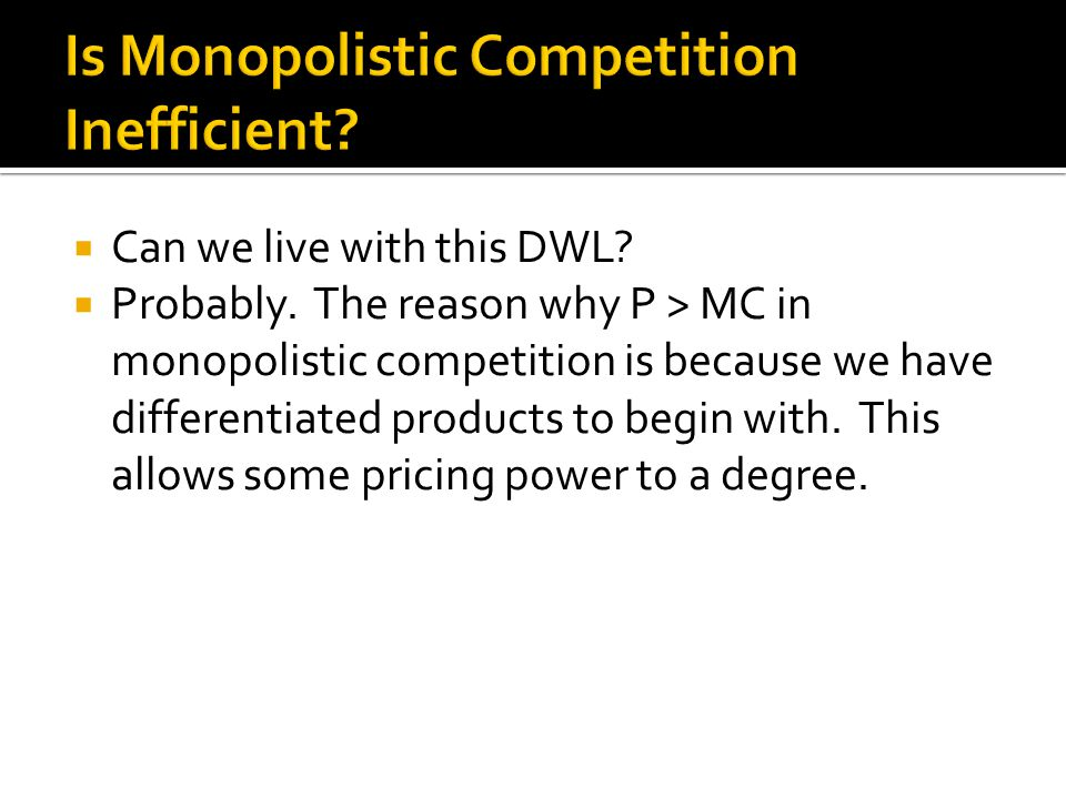 reasons for inefficiency in monopolies essay 1 reasons for inefficiency in monopolies 1 1 monopolies and pricing a monopoly prices its products where marginal costs meet marginal revenues to maximise profits.