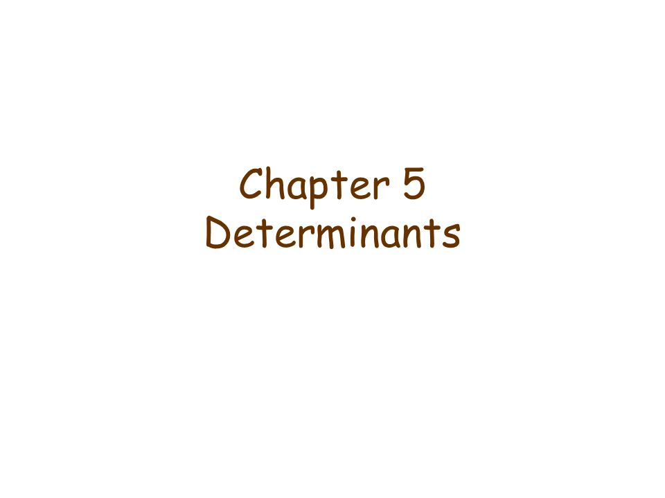 Chapter 5 Determinants