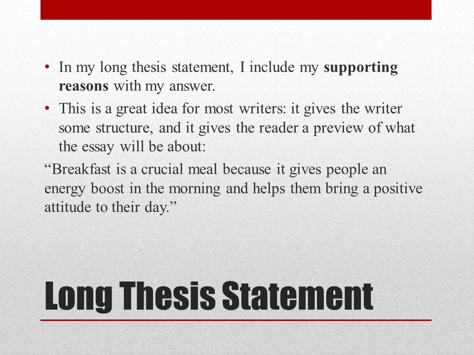 Prompts Thesis Statements And Topic Sentences  Ppt Video Online  In My Long Thesis Statement I Include My Supporting Reasons With My Answer