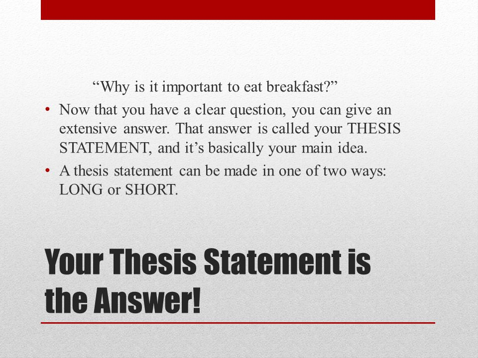 Why a good thesis statement is important?