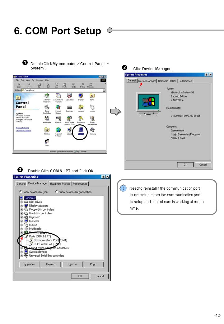 6. COM Port Setup 1. Double Click My computer-> Control Panel -> System . 2. Click Device Manager .