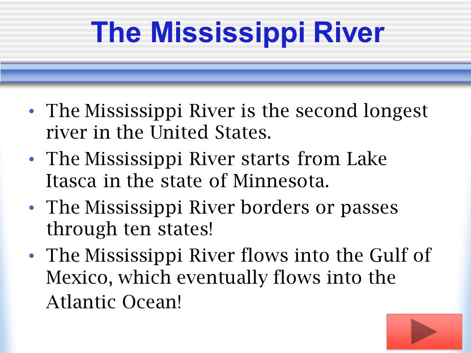 Bodies Of Water Casey Fly Click The Box Below To Continue Ppt - The longest river in the united states