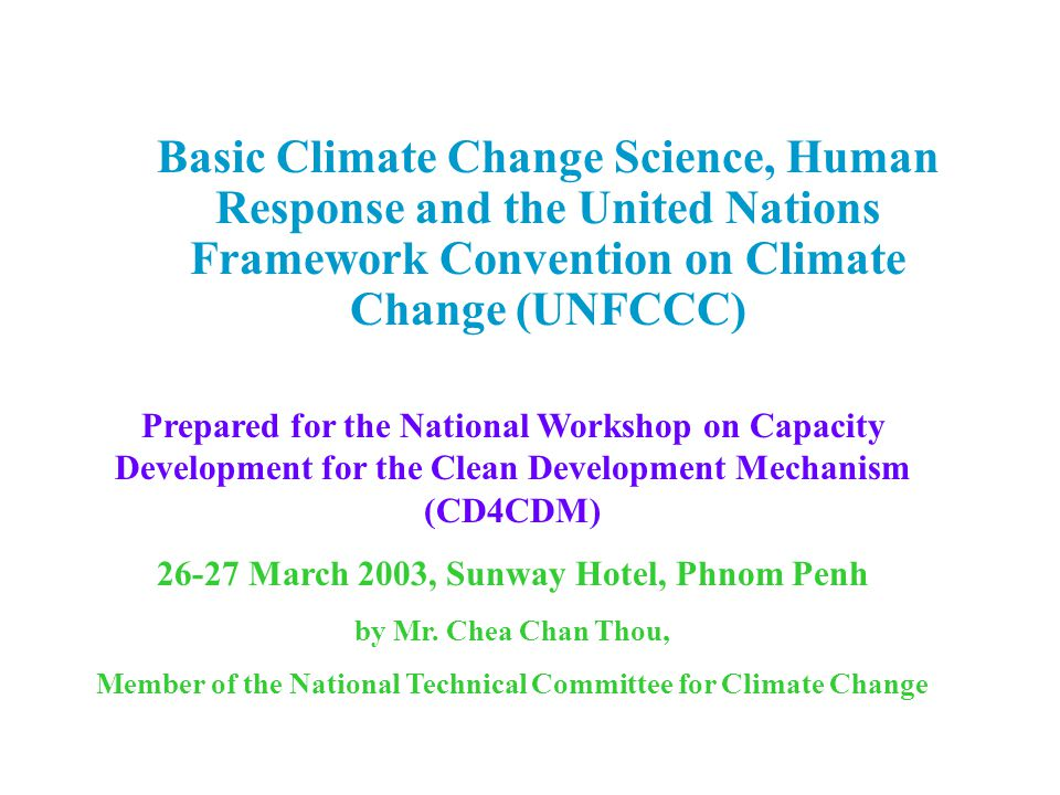 Basic Climate Change Science, Human Response and the United Nations Framework Convention on Climate Change (UNFCCC)