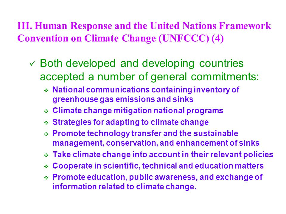 III. Human Response and the United Nations Framework Convention on Climate Change (UNFCCC) (4)