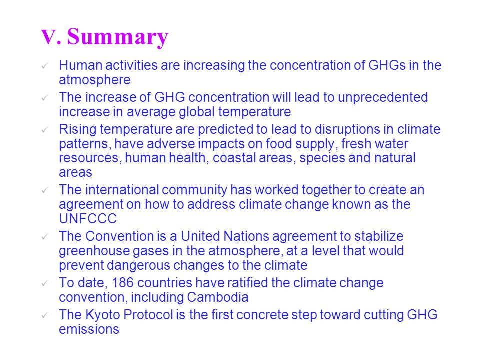 V. Summary Human activities are increasing the concentration of GHGs in the atmosphere.