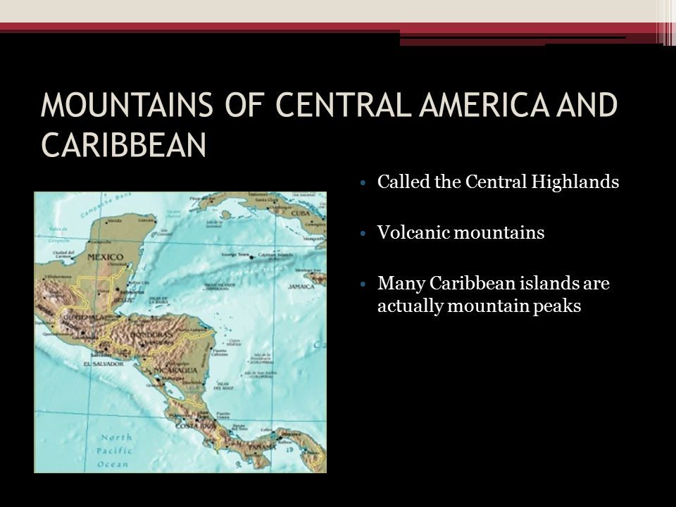 MOUNTAINS OF CENTRAL AMERICA AND CARIBBEAN