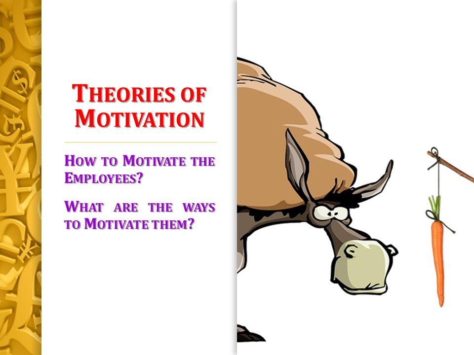 theories ways to motivate employees Employee motivation how to motivate your team during the last months of the year james clark | 5 min read  managing employees 4 innovative ways to motivate.