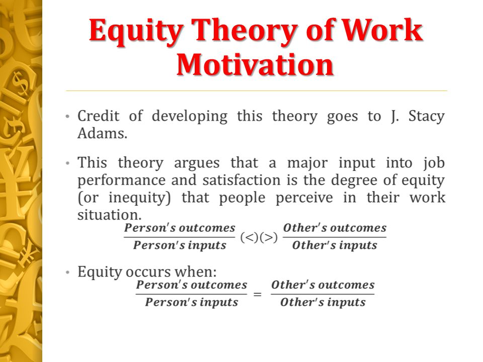 the equity theory in the workforce 2007-6-8  two-factor theory: herzberg's two factor theory, also known as the motivation-hygiene theory, was derived from a study.