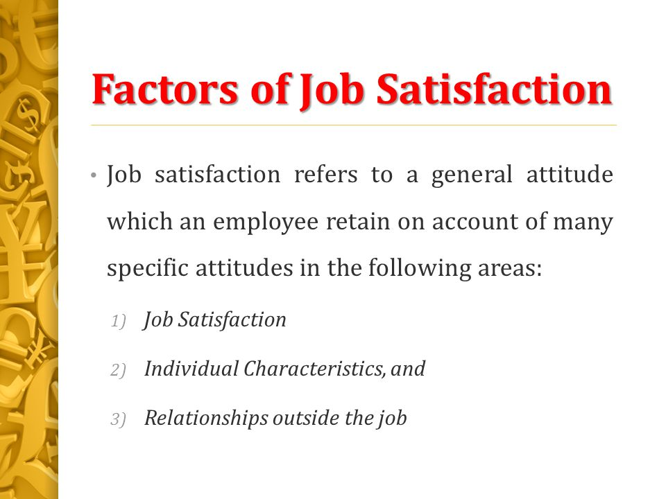 factors of job satisfaction Factors affecting job satisfaction in banking sector - india - download as pdf file (pdf), text file (txt) or read online.