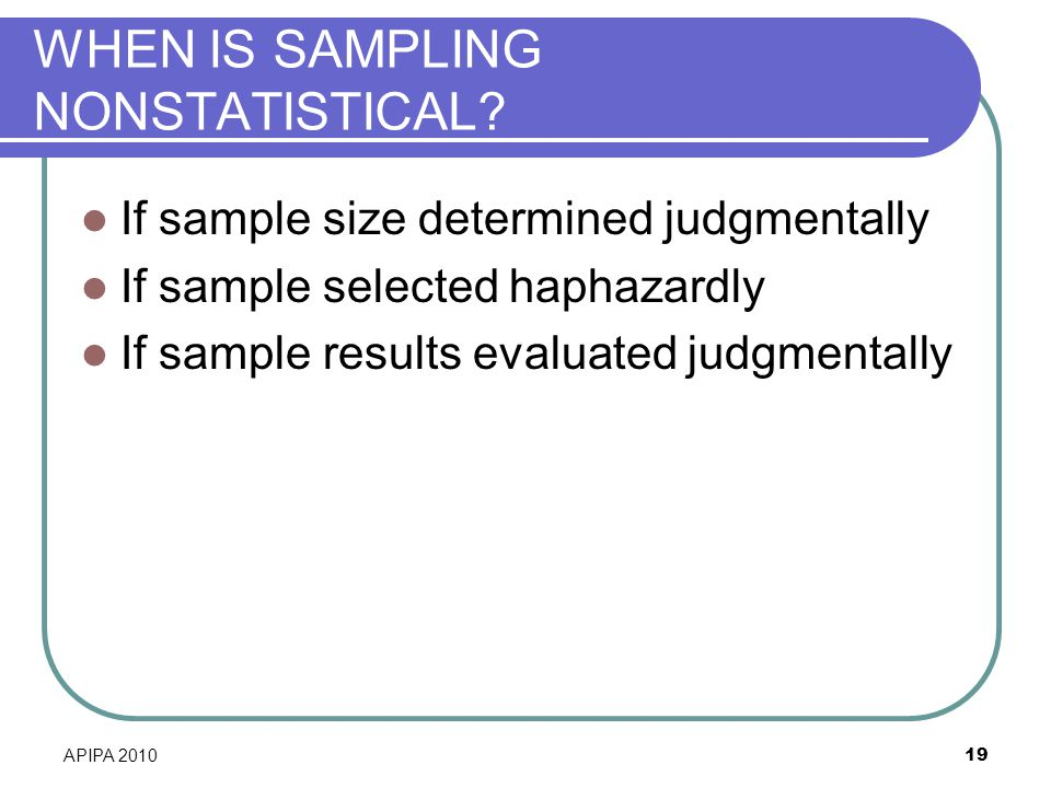 WHEN IS SAMPLING NONSTATISTICAL