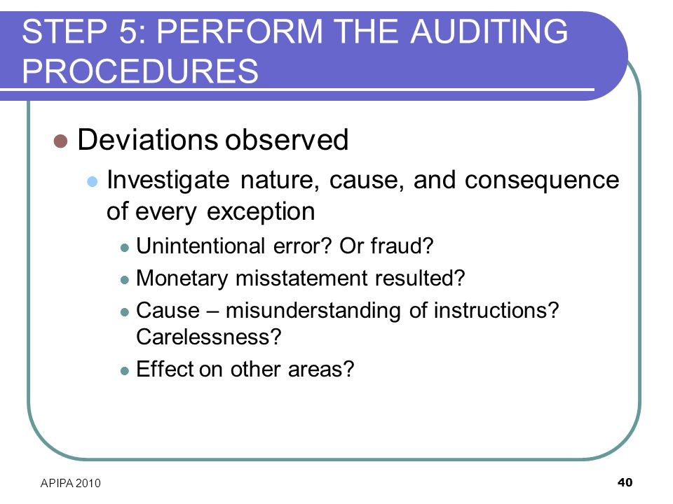 STEP 5: PERFORM THE AUDITING PROCEDURES